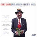 George Walker: Great American Orchestral Music Vol.2