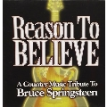 Reason To Believe: A Country Tribute To Bruce Springsteen
