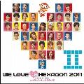WE LOVE ヘキサゴン 2011 [CD+DVD]<通常盤/初回限定仕様>