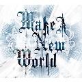 Make A New World<初回限定三方背スリーヴケース仕様>