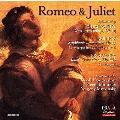 Romeo & Juliet - Tchaikovsky, Berlioz, Prokofiev<限定盤>