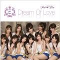 Dream Of Love<初回限定盤>