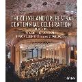 クリーヴランド管弦楽団創立100周年記念コンサート