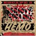 ESCAPE 2 GROOVY SOCA MIX<初回生産限定盤>