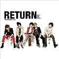 RETURN : FTIsland 3rd Mini Album [CD+DVD]<限定盤>