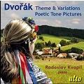 Dvorak: Theme & Variations and Poetic Tone Pictures