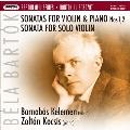 Bartok: Violin Sonatas No.1, No.2, Sonata for Solo Violin BB.124 Sz.117