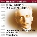 Bartok: Choral Works Vol.1 - Female, Male & Mixed Choruses