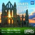 「ナイツ・ブライト・デイズ」~金管とオルガンのための音楽