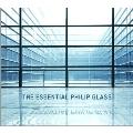 The Essential Philip Glass<完全生産限定盤>