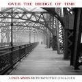 Over The Bridge Of Time: A Paul Simon Retrospective