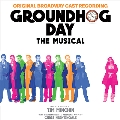 Groundhog Day: Original Broadway Cast Recording