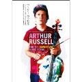 アーサー・ラッセル ニューヨーク、音楽、その大いなる冒険