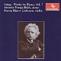 Grieg: Works for Piano Vol.7 -Violin Sonatas Op.45, Op.13, Op.8 (1/9-11/2006) / Antonio Pompa-Baldi(p), Marcia Henry Liebenow(vn)