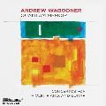 アンドルー・ワゴナー: ヴァイオリン協奏曲、ピアノ協奏曲、ギター協奏曲