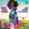 Ravel: L'Enfant Et Les Sortileges; Debussy: L'Enfant Prodigue