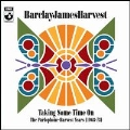 Taking Some Time On : The Parlophone-Harvest Years (1968-73)