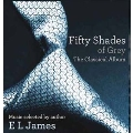 Fifty Shades of Grey: The Classical Album