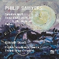 Philip Sawyers: Symphony No. 3, etc