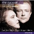 Fete Galante - Faure, Ravel, Debussy, etc