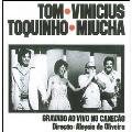 Gravado Ao Vivo No Canecao (With Vinicius Toquinho & Miucha)