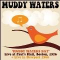 Muddy Waters Day Boston 1976 + Live In Newport 1960