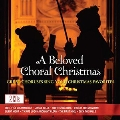 A Beloved Choral Christmas