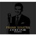 Frank Sinatra: A Voice On Air<完全生産限定盤>
