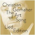 Christian Gerhaher - The Art of Song - Lied Edition<完全生産限定盤>