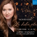 Monteverdi: La Dolce Vita