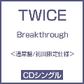 Breakthrough<通常盤/初回限定仕様>