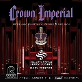Crown Imperial -Festive Music for Organ, Winds, Brass & Percussion: R.Strauss, G.Gabrieli, W.Walton, etc / Jerry Junkin(cond), Dallas Wind Symphony, etc