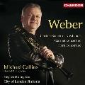 Weber: Clarinet Concertos No.1, No.2, Clarinet Concertino Op.26, etc