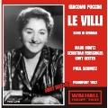 PUCCINI :LE VILLI (IN GERMAN) (1952):PAUL SCHMITZ(cond)/HESSEN RADIO SYMPHONY ORCHESTRA & CHORUS/MAUD CUNITZ(S)/ETC