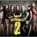 Pitch Perfect 2<限定盤>