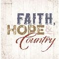 Faith, Hope & Country