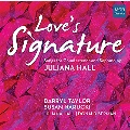 Love's Signature - Songs for Countertenor and Soprano by Juliana Hall
