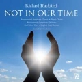 Richard Blackford: Not in Our Time