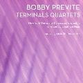 Previte: Terminals Quartets