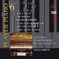 プレイヤー・ピアノ 6~ナンカロウの遺志を継ぐ者たち