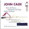 J.Cage: Voice & Piano, Trombone & Piano, Violin & Piano