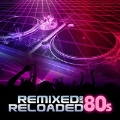 Remixed and Reloaded 80s