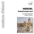 Handel: Concerti Grossi Op 6 /Christie, Les Arts Florissants