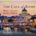 ローマの呼び声~アレグリ、ジョスカン、アネーリオ、ビクトリア