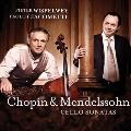 Cello Sonatas - Chopin & Mendelssohn