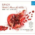 Spicy - Exotic Music for Violin by Biber, Schmelzer & Fux