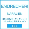 NARALIEN [CD+DVD+ブックレット]<Limited Edition A>