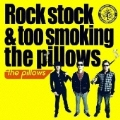 Rock stock & too smoking the pillows [CD+DVD]<初回生産限定>