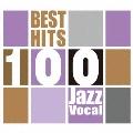 ベスト・ヒット100 ジャズ・ヴォーカル