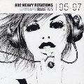 802 HEAVY ROTATIONS ~OVERSEAS SELECTION '95-'97